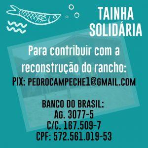 Tainha Solidária - Campanha pela Reconstrução do Rancho do seu Aparício 2